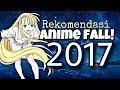 7 Rekomendasi Anime - FALL 2017 [List]