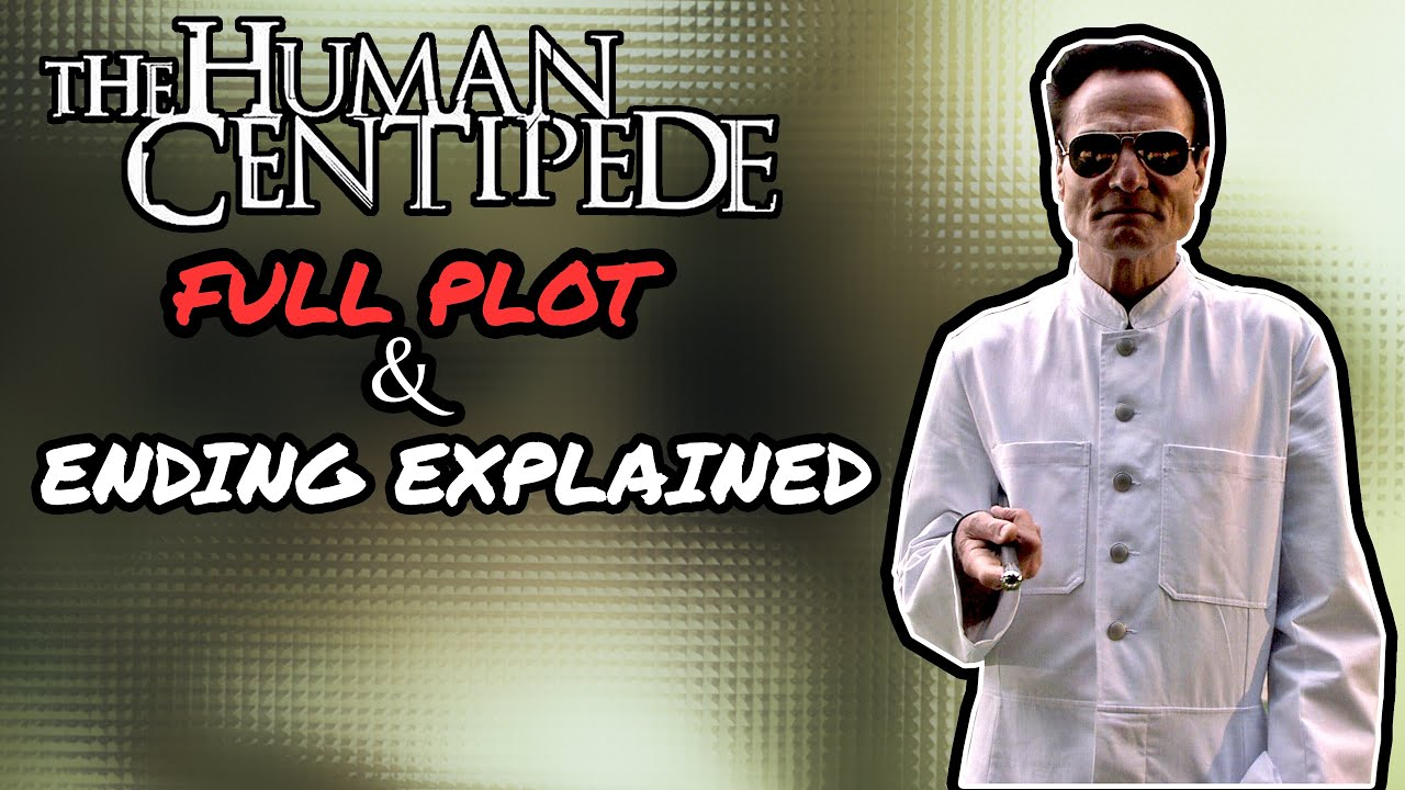 Download The Human Centipede (First Sequence) (2009) PLOT & ENDING EXPLAINED
