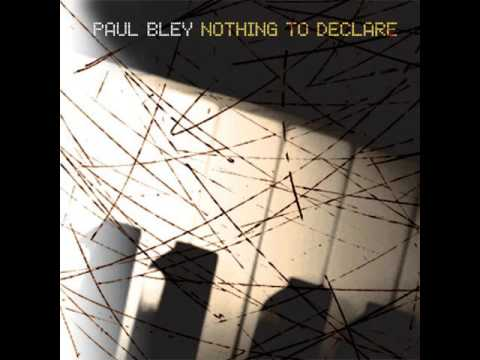 Paul Bley - nothing to declare