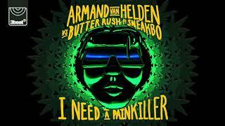 Armand Van Helden vs Butter Rush ft. Sneakbo - I Need A Painkiller