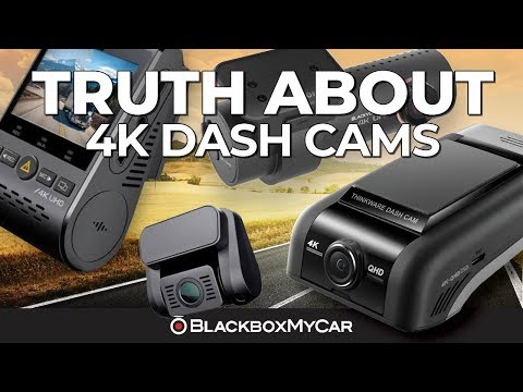 4K Madness: The Truth About 4K Dash Cams | BlackboxMyCar