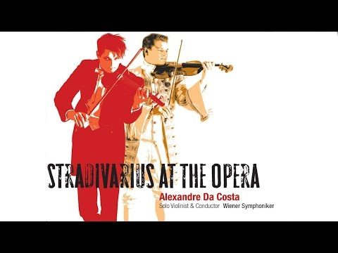 Stradivarius at the Opera - Alexandre Da Costa - Wiener Symphoniker