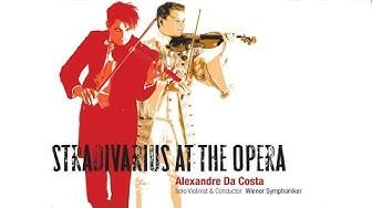 Stradivarius at the Opera - Alexandre Da Costa - Wiener Symphoniker