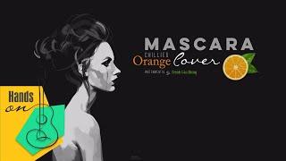 Lyrics | Mascara - Chillies acoustic Cover by Orange x Trịnh Gia Hưng