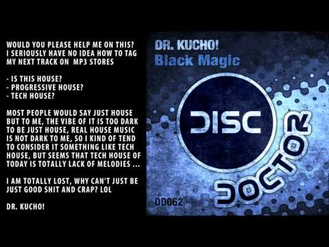 "Dr. Kucho! ""Black Magic"" (Exclusive preview & Help request)"