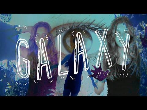 GALAXY- (Music Video)