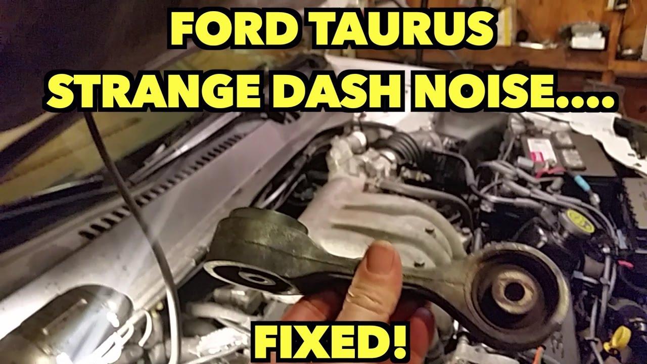 medium resolution of ford taurus strange dash noise linked to a broken motor mount fixed
