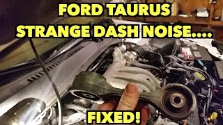 FORD TAURUS STRANGE DASH NOISE/LINKED TO A BROKEN MOTOR MOUNT!! ...FIXED!