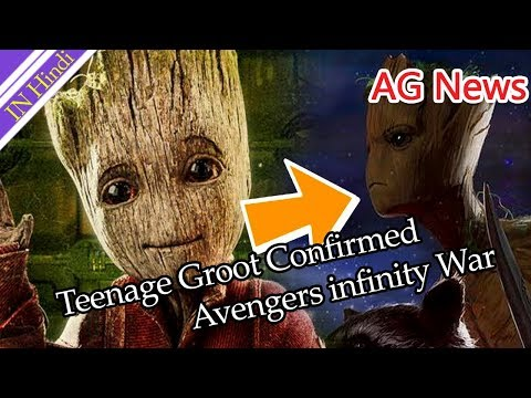 Avengers infinity war Teenage Groot Confirmed AG Media News IN HINDI