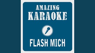 Flash mich (Karaoke Version) (Originally Performed By Mark Forster)