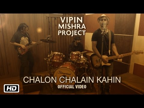 Chalon Chalain Kahin | New Indipop Music Video | Vipin Mishra Project