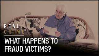 The Lives of Fraud Victims | Fraud Squad TV | Real Crime