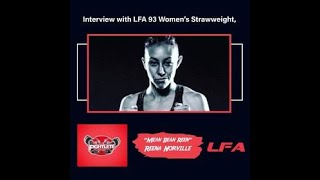 "LFA 94 Women's Straweight Fighter ""Mean Bean Reen"" Reena Norville Fightlete Interview"