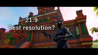 Is 21:9 the best resolution after v8.30? *FORTNITE*