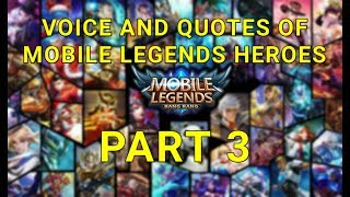 Voice and Quotes of Mobile Legends Heroes Part 3