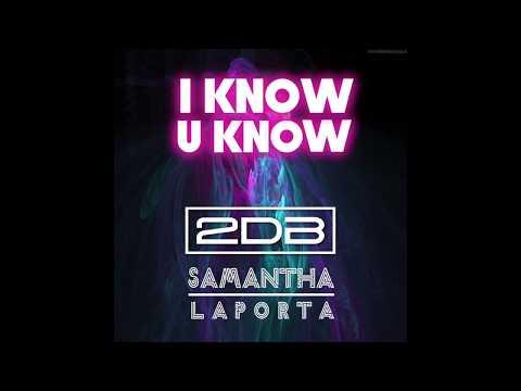 I Know U Know Samantha LaPorta & 2DB