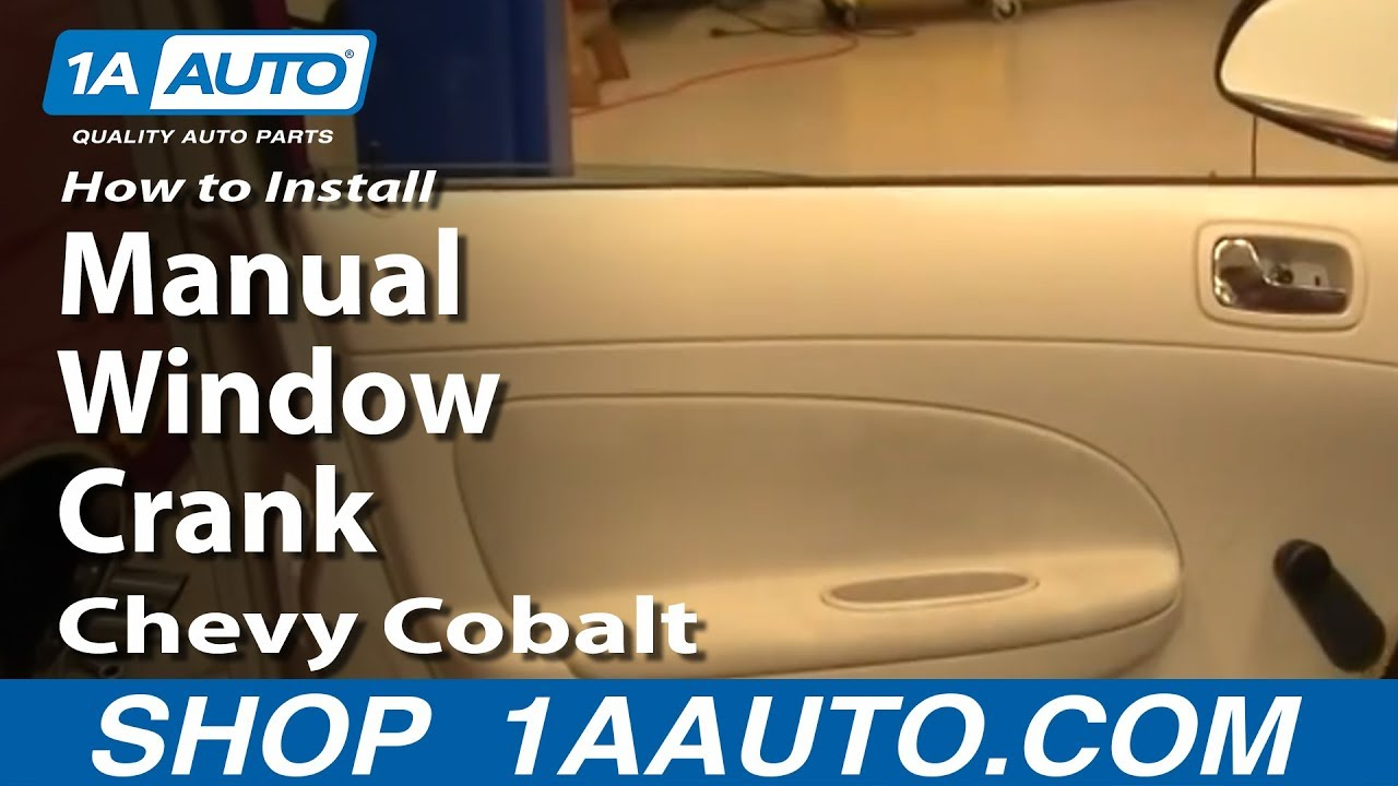 How To Install Replace Manual Window Crank Chevy Cobalt