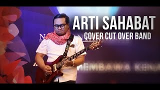 Arti Sahabat - Cover By Cut Over Band
