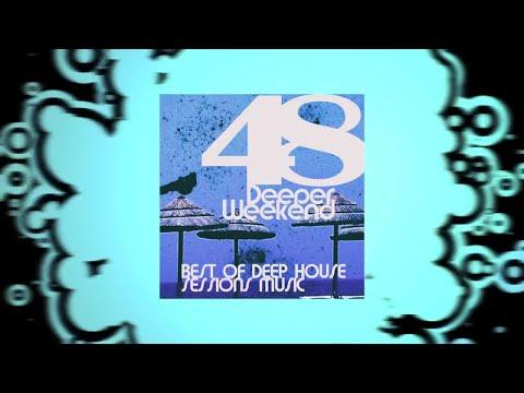 Deeper Weekend (Best Of Deep House Sessions Music) vol.48