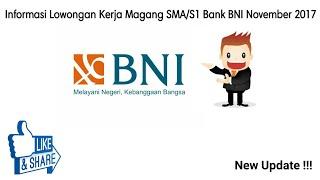 Informasi Lowongan Kerja Magang SMA/S1 Bank BNI November 2017