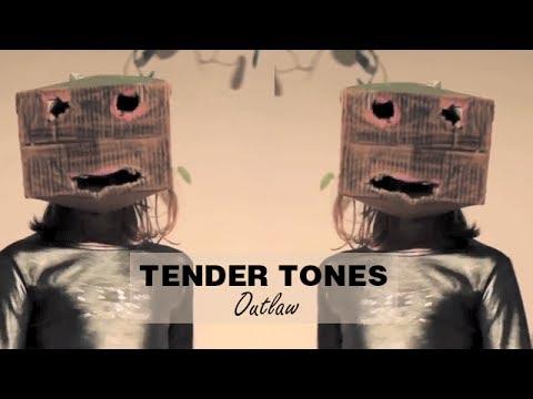 Tender Tones - Outlaw