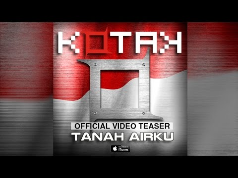 KOTAK - Tanah Airku (Official Video Teaser)