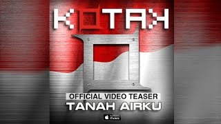 Gambar cover KOTAK - Tanah Airku (Official Video Teaser)