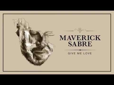 Maverick Sabre - Give Me Love