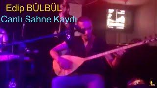 Edip Bülbül Türküler