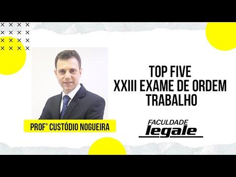 TOP FIVE XXIII EXAME DE ORDEM - TRABALHO - PROF. CUSTÓDIO NOGUEIRA