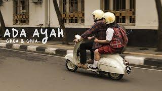 Ghea & Ghia - Ada Ayah (Official Music Video)