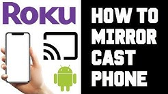 Cast to Roku From Android Phone - How to Screen Mirror Roku From Android Device Guide Instructions