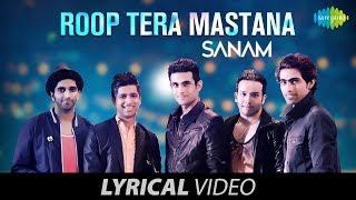 Roop Tera Mastana Lyrical रूप तेरा मस्ताना SANAM