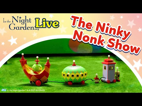 In the Night Garden Live The Ninky Nonk Show