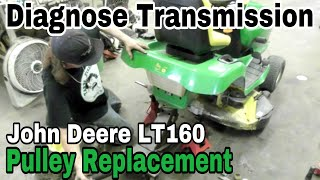 How To Diagnose Transmission Problem and Replace Trans Pulley On A John Deere LT160 - Andy Squared