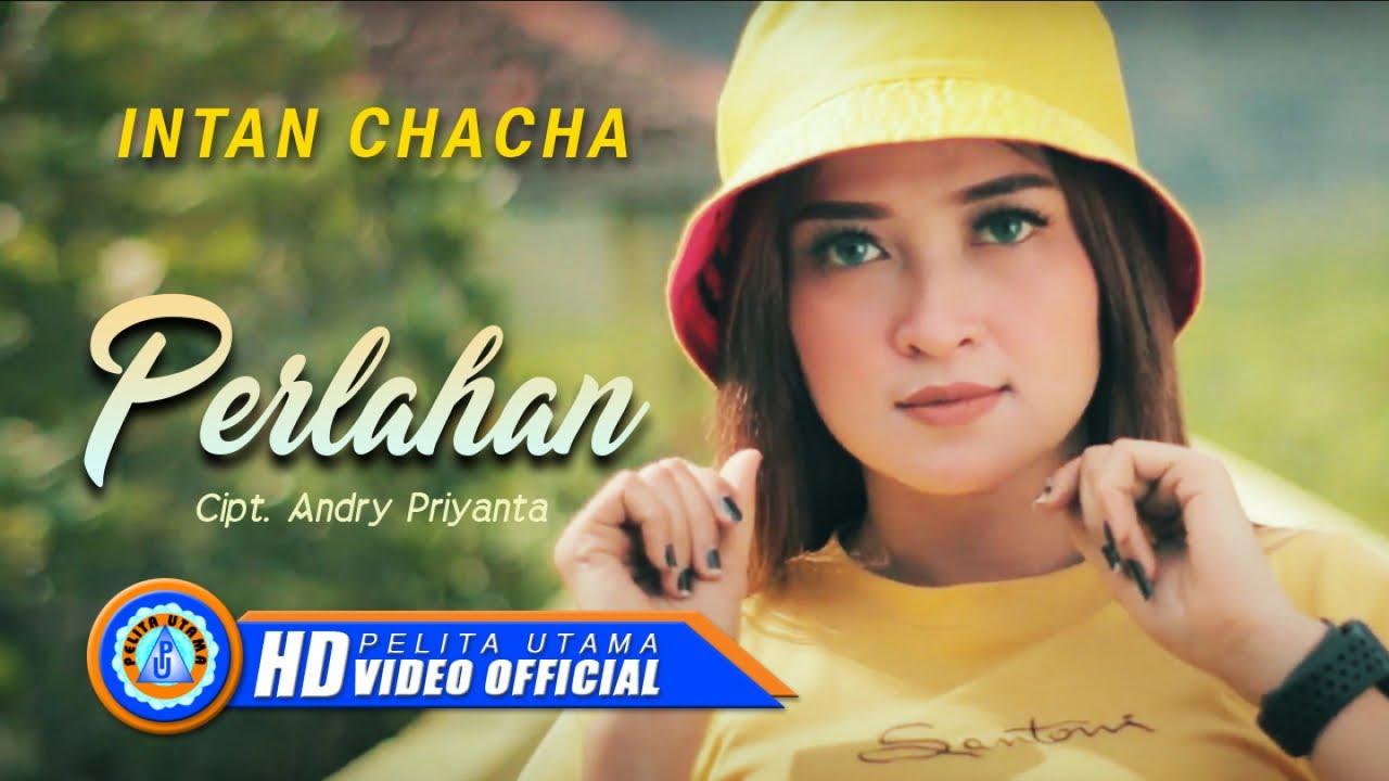 Intan Chacha - Perlahan ( Official Music Video )