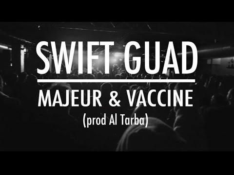 Swift Guad - Majeur et Vacciné (prod Al Tarba, Music Video)
