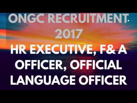 Apply Now ONGC Recruitment 2017 HR executive, F& A Officer, Official Language Officer