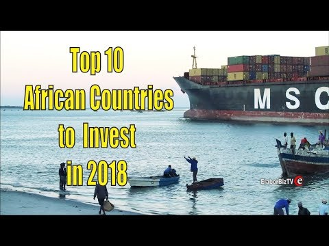 Top 10 African Countries to Invest in 2018