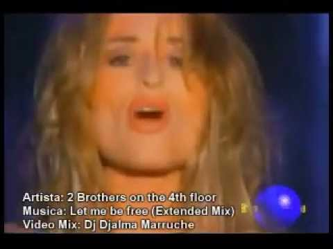 2 Brothers On The 4th Floor - Let Me Be Free (Extended Mix Dj Djalma Marruche)