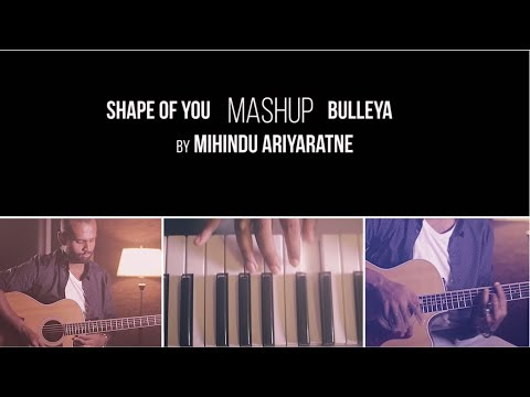 Shape Of You | Bulleya MashUp Cover - Mihindu Ariyaratne