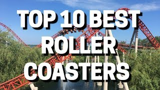 Top 10 BEST Roller Coasters That I