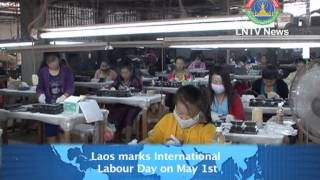 Lao NEWS on LNTV-Laos marks International Labour Day on May 1st. 1/5/2013
