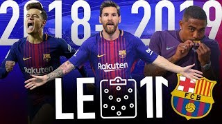 🔵🔴 LE 11 INCROYABLE DU FC BARCELONE VERSION 2018-2019 | Messi, Coutinho, Malcom, Kanté, etc