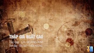 Thập Giá Ngất Cao - Lm. Hoàng Kim - Thiên Hương - Tấn Đạt