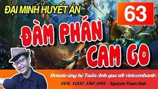 ĐẠI MINH HUYẾT ÁN TẬP 63-ĐÀM PHÁN CAM GO-TRUYỆN TRINH THÁM - MC TUẤN ANH