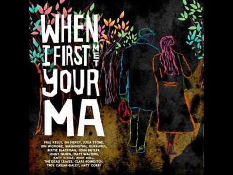 Paul Kelly - When I First Met Your Ma