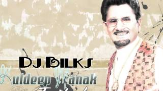 Dj Bilks Kuldip Manak Tribute