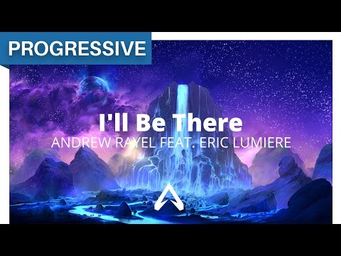 Andrew Rayel feat. Eric Lumiere - I'll Be There