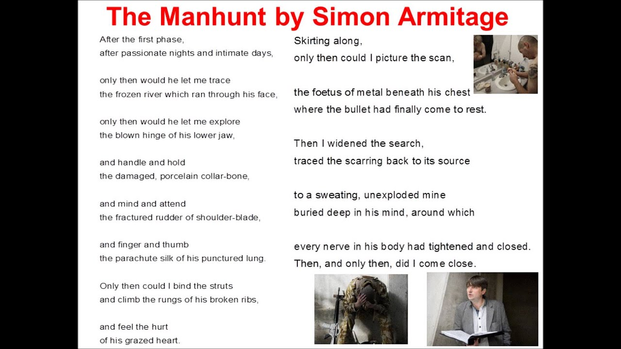 manhunt by simon armitage Simon armitage was born in west yorkshire, england in 1963 he earned a ba  from portsmouth university in geography, and an ms in social work from.
